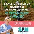 From Investment Banker & Fashion Designer to Sustainable Farmers-min