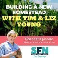 Building a New Homestead with Tim & Liz Young-min