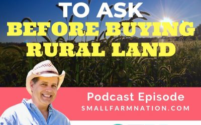 23 Questions to Ask Before Buying Rural Land | Homesteading | Farming