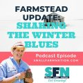 Farmstead Update Shaking the Winter Blues-min