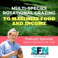 Multi-Species Rotational Grazing to Maximize Food and Income, Part 1-min