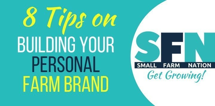 8 Tips on Building Your Personal Farm Brand