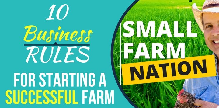 10 Business Rules for Starting a Successful Farm