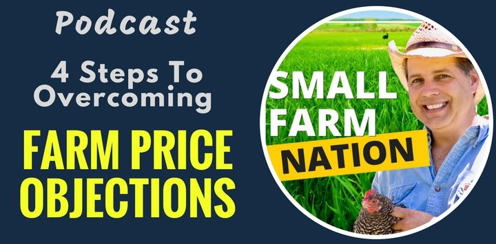 4 Steps to Overcoming Farm Price Objections
