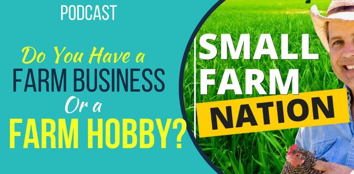 Do You Have a Farm Business or a Farm Hobby?