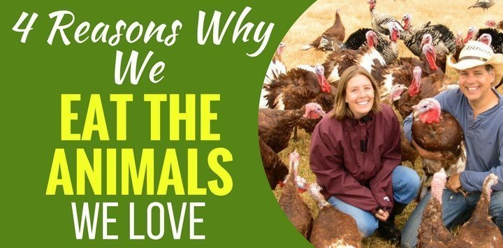 4 REASONS WHY WE EAT THE ANIMALS WE LOVE