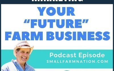 "When to Start Marketing Your ""Future"" Farm Business"