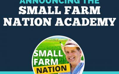 Announcing the Small Farm Nation Academy