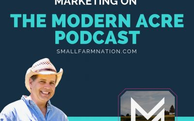 Talking Farm Marketing on the Modern Acre Podcast
