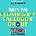closing facebook group