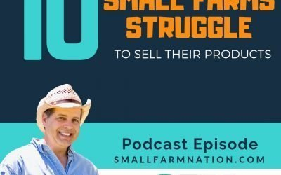10 Reasons Farms Struggle Selling Product