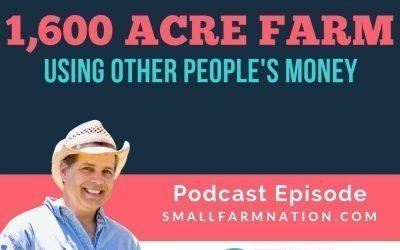 How to Create a 1,600 Acre Farm With Other People's Money: Greg Judy