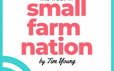 This Week in Small Farm Nation: 3/17/19