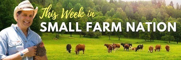 This Week in Small Farm Nation: 1/6/19