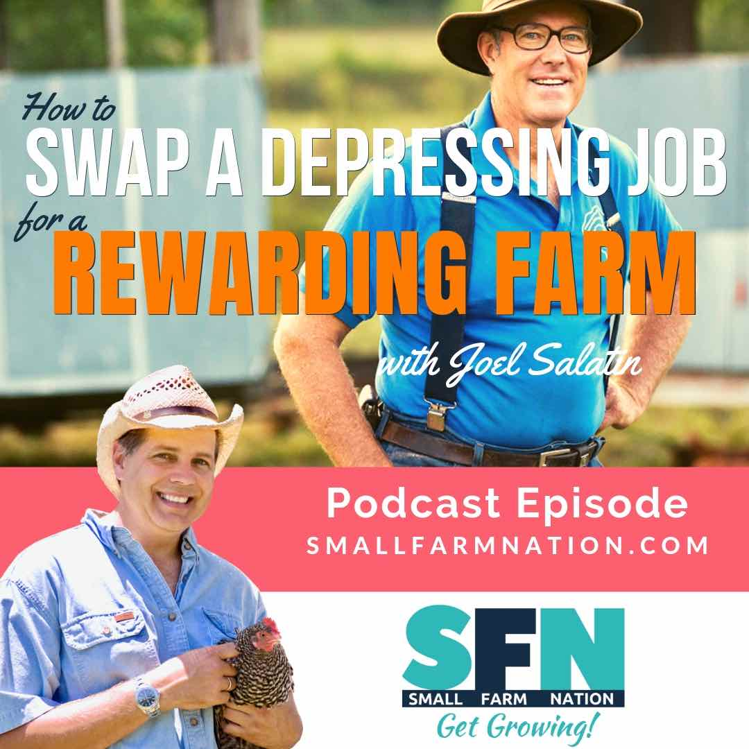 Joel Salatin on How to Swap a Depressing Job for a Rewarding Farm