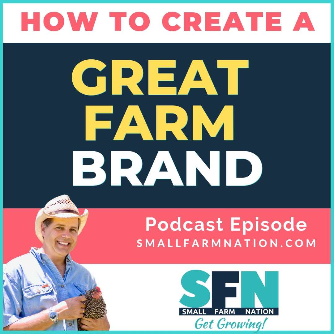 How to Create a Great Farm Brand: Farm Podcast