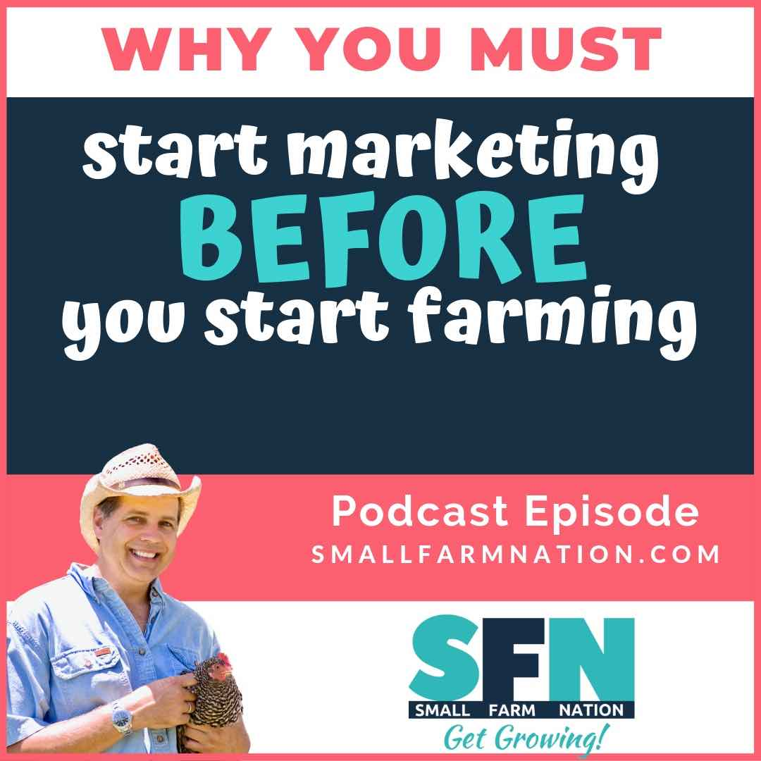 Why You Must Start Marketing Before You Start Farming