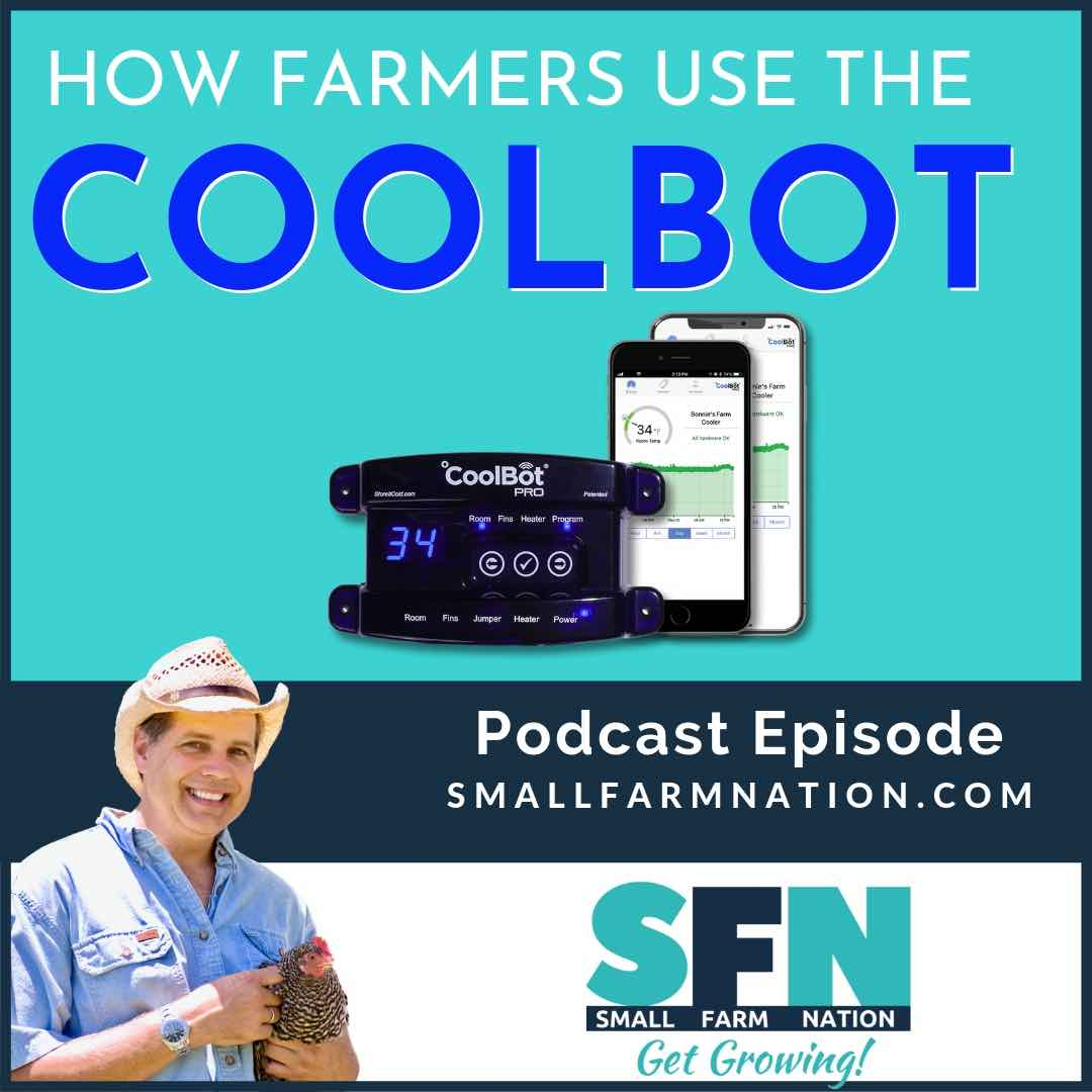 How Farmers Use Coolbots to Keep Products Cool: Farm Podcast