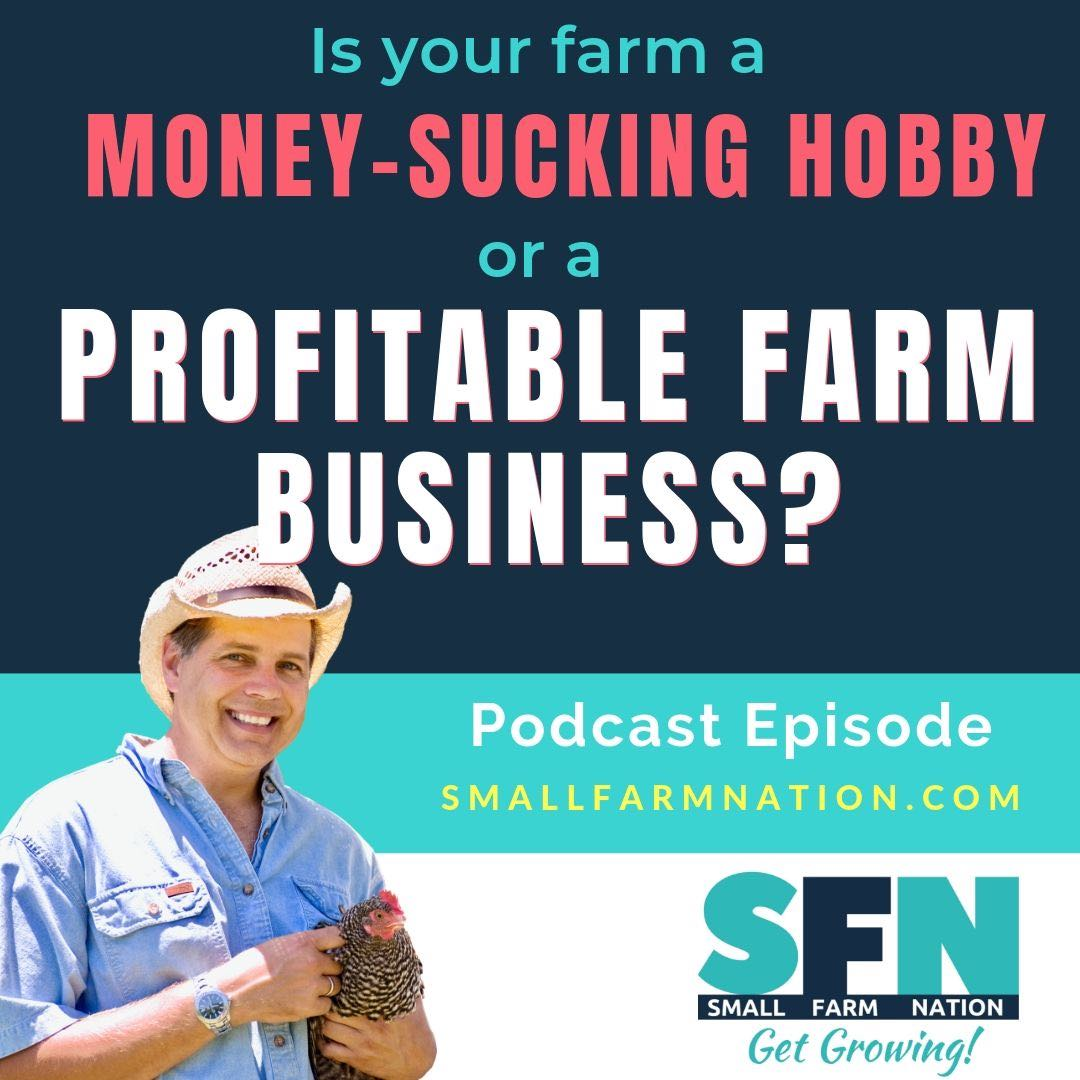 Is your farm a money-sucking hobby or a profitable business?